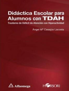 Didáctica Escolar para alumnos con TDAH. Transtorno de déficid de atención con hiperactividad