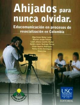 Ahijados para nunca olvidar. Educomunicación en procesos de resocialización en Colombia