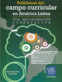 Problemas del campo curricular en América Latina. Una aproximación comparativa
