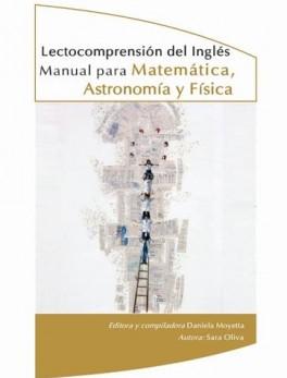 Lectocomprensión del inglés. Manual para matemática, astronomía y física