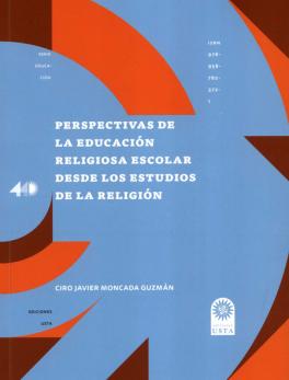 PERSPECTIVAS DE LA EDUCACION RELIGIOSA ESCOLAR DESDE LOS ESTUDIOS DE LA RELIGION